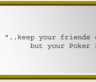 "Online Poker - ThePokerfather.com - ""Keep your friends close, but your Poker Friends Closer"""